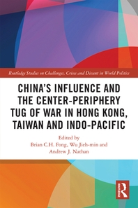 China's Influence and the Center-Periphery Tug of War in Hong Kong, Taiwan and Indo-Pacific