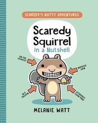 Scaredy Squirrel in a Nutshell