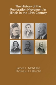 The History of the Restoration Movement in Illinois in the 19th Century