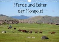 Pferde und Reiter der Mongolei (Wandkalender 2022 DIN A4 quer)