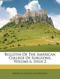 Bulletin of the American College of Surgeons, Volume 6, Issue 2