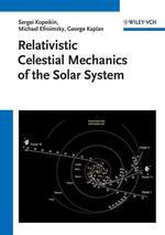 Relativistic Celestial Mechanics of the Solar System