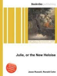 Julie, or the New Heloise