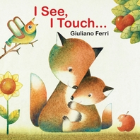 I See, I Touch . . .