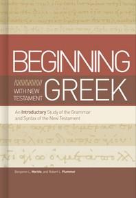 Beginning with New Testament Greek
