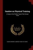 Sandow on Physical Training