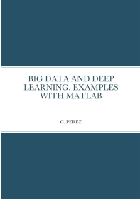 Big Data and Deep Learning. Examples with MATLAB