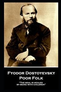 Fyodor Dostoyevsky - Poor Folk