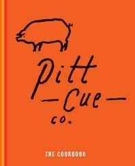 Pitt Cue Co. the Cookbook
