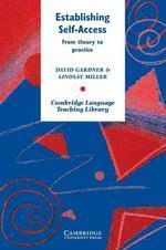 Establishing Self-Access : From Theory to Practice (Cambridge Language Teaching Library)