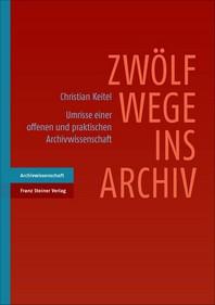 Zwolf Wege Ins Archiv