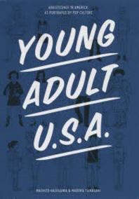 ヤング.アダルトU.S.A. ポップカルチャ-が描く「アメリカの思春期」