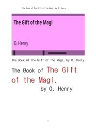 오 헨리의 크리스마스 선물.The Book of The Gift of the Magi, by O. Henry