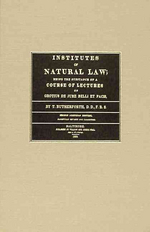 Institutes of Natural Law; Being the Substance of a Course of Lectures on Grotius de Jure Belli Et Pacis, Read in St. John's College Cambridge (1832)