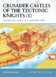 Crusader Castles of the Teutonic Knights