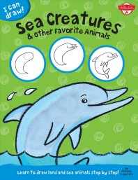 I Can Draw Sea Creatures & Other Favorite Animals