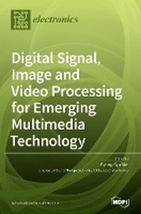 Digital Signal, Image and Video Processing for Emerging Multimedia Technology