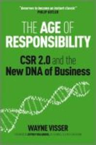 The Age Of Responsibility - Csr 2.0 And The New Dna Of Business