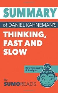Summary of Daniel Kahneman's Thinking Fast and Slow