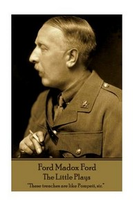 Ford Madox Ford - The Little Plays