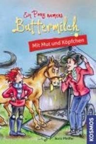 Ein Pony namens Buttermilch 03. Mit Mut und Koepfchen