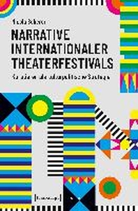 Narrative internationaler Theaterfestivals