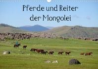 Pferde und Reiter der Mongolei (Wandkalender 2022 DIN A3 quer)