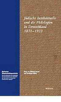 Juedische Intellektuelle und die Philologien in Deutschland 1871 - 1933
