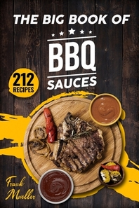 The Big Book of BBQ Sauces