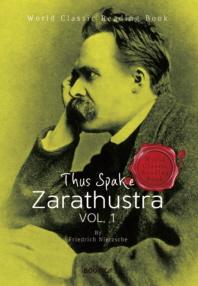 차라투스트라는 이렇게 말했다, 1부 : Thus Spake Zarathustra, vol. 1 (영문판)