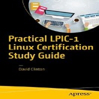 Practical Lpic-1 Linux Certification Study Guide
