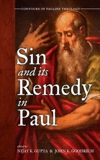 Sin and Its Remedy in Paul