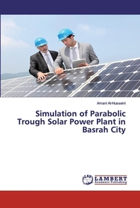 Simulation of Parabolic Trough Solar Power Plant in Basrah City