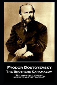 Fyodor Dostoevsky - The Brothers Karamazov