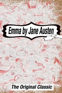 Emma by Jane Austen The Original Classic