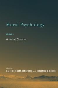 Moral Psychology, Volume 5