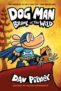 Dog Man. 6: Brawl of the Wild