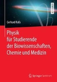 Physik fuer Studierende der Biowissenschaften, Chemie und Medizin