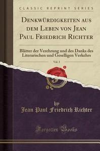 Denkwurdigkeiten Aus Dem Leben Von Jean Paul Friedrich Richter, Vol. 3