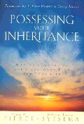 Possessing Your Inheritance : Moving Forward in God's Covenant Plan for Your Life