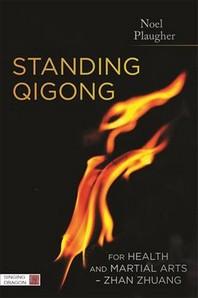 Standing Qigong for Health and Martial Arts, Zhan Zhuang
