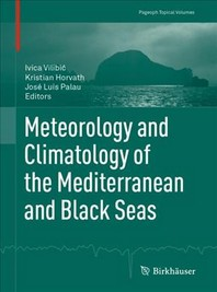 Meteorology and Climatology of the Mediterranean and Black Seas