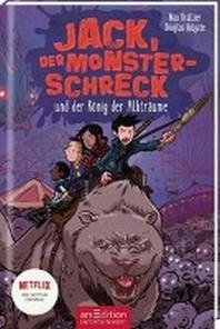 Jack, der Monsterschreck, und der Koenig der Albtraeume (Jack, der Monsterschreck 3)