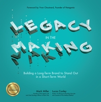 Legacy in the Making  Building a Long-Term Brand to Stand Out in a Short-Term World