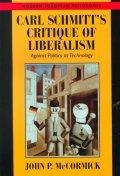 Carl Schmitt's Critique of Liberalism