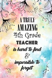 A Truly Amazing 4th Grade Teacher