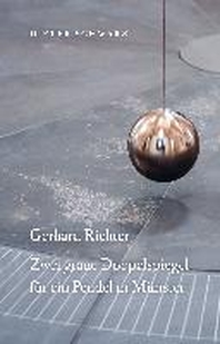 Dieter Schwarz: Gerhard Richter Zwei graue Doppelspiegel fuer ein Pendel in Muenster