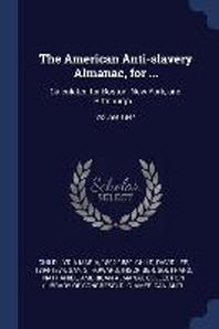 The American Anti-Slavery Almanac, for ...