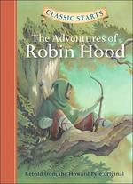 Classic Starts(r) the Adventures of Robin Hood