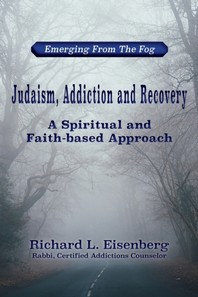 Judaism, Addiction and Recovery